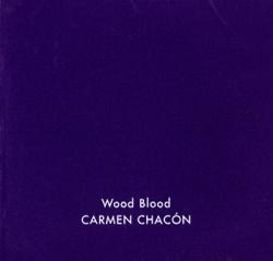 Wood Blood. Carme Chacón