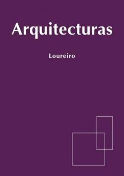 Arquitecturas. Loureiro