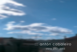 Antón Cabaleiro, obra 2001-2005