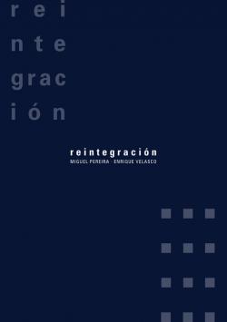 Reintegración. Miguel Pereira-Enrique Velasco